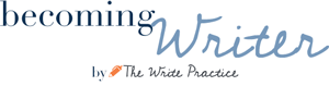 Becoming Writer by The Write Practice